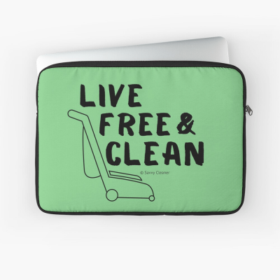 Live Free and Clean, Savvy Cleaner Funny Cleaning Gifts, Cleaning Laptop Sleeve
