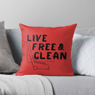 Live Free and Clean, Savvy Cleaner Funny Cleaning Gifts, Cleaning Throw Pillow