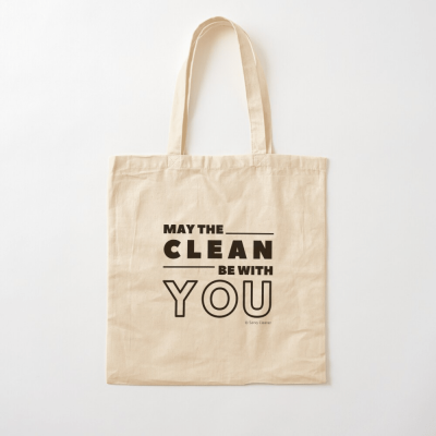May the Clean Be With You, Savvy Cleaner Funny Cleaning Gifts, Cleaning Cotton Tote Bag