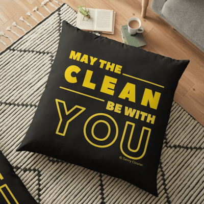 May the Clean Be With You, Savvy Cleaner Funny Cleaning Gifts, Cleaning Floor pillow