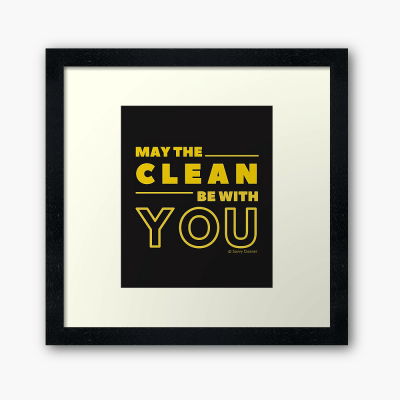 May the Clean Be With You, Savvy Cleaner Funny Cleaning Gifts, Cleaning Framed Art Print