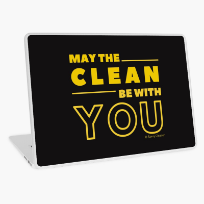 May the Clean Be With You, Savvy Cleaner Funny Cleaning Gifts, Cleaning Laptop Skin