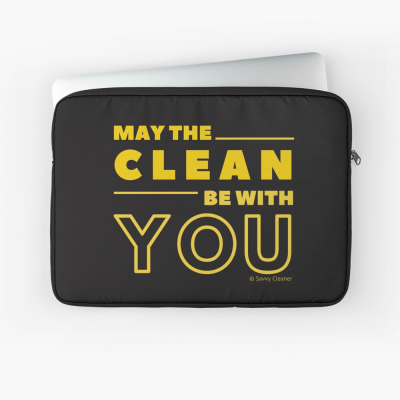 May the Clean Be With You, Savvy Cleaner Funny Cleaning Gifts, Cleaning Laptop Sleeve