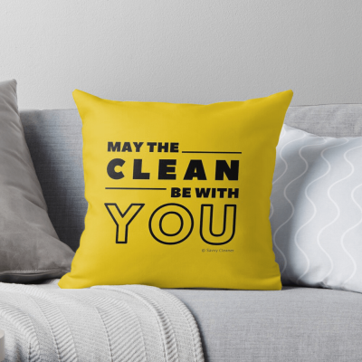 May the Clean Be With You, Savvy Cleaner Funny Cleaning Gifts, Cleaning Throw Pillow