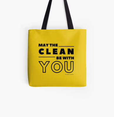 May the Clean Be With You, Savvy Cleaner Funny Cleaning Gifts, Cleaning Tote Bag