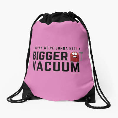 Need a Bigger Vacuum, Savvy Cleaner Funny Cleaning Gifts, Cleaning Drawstring Bag