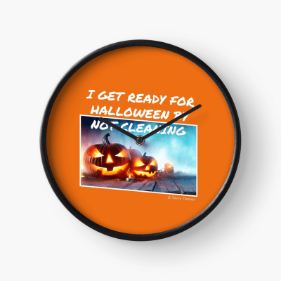 Ready for Halloween, Savvy Cleaner Funny Cleaning Gifts, Cleaning Clock