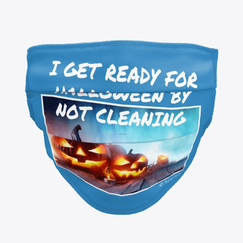 Ready for Halloween, Savvy Cleaner Funny Cleaning Gifts, Cleaning Cloth Face Mask