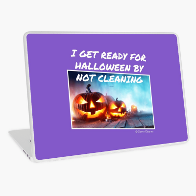 Ready for Halloween, Savvy Cleaner Funny Cleaning Gifts, Cleaning Laptop Skin