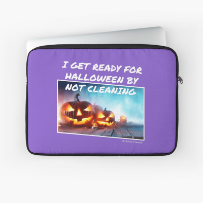 Ready for Halloween, Savvy Cleaner Funny Cleaning Gifts, Cleaning Laptop Sleeve