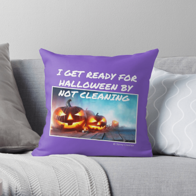 Ready for Halloween, Savvy Cleaner Funny Cleaning Gifts, Cleaning Throw pillow