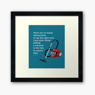 So Many Distractions, Savvy Cleaner Funny Cleaning Gifts, Cleaning Framed Art Print
