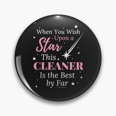 Upon A Star, Savvy Cleaner Funny Cleaning Gifts, Cleaning Button