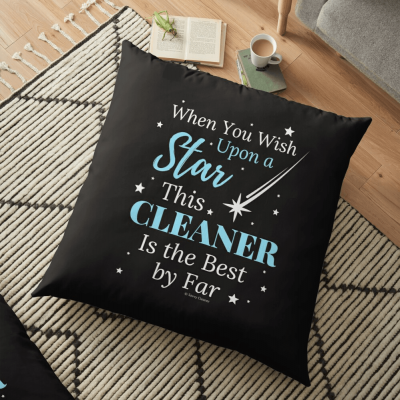 Upon A Star, Savvy Cleaner Funny Cleaning Gifts, Cleaning Floor Pillow
