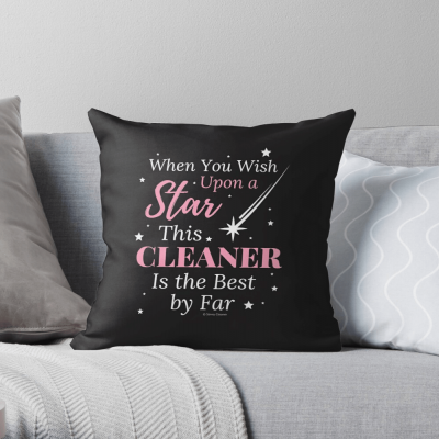 Upon A Star, Savvy Cleaner Funny Cleaning Gifts, Cleaning Throw Pillow
