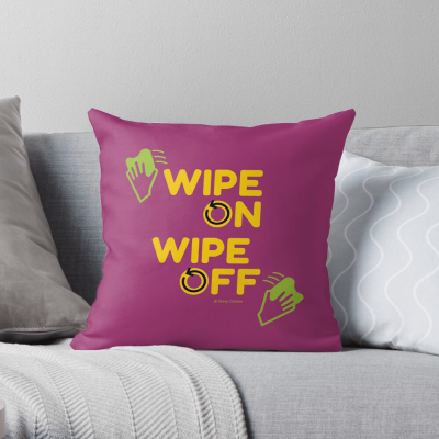 Wipe On Wipe Off, Savvy Cleaner Funny Cleaning Gifts, Cleaning Throw Pillow