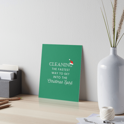 Christmas Spirit, Savvy Cleaner Funny Cleaning Gifts, Cleaning Art Board Print