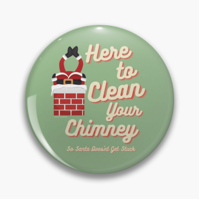 Clean Your Chimney, Savvy Cleaner, Funny Cleaning Gifts, Cleaning Button
