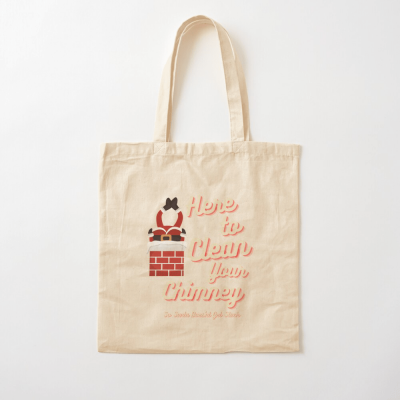 Clean Your Chimney, Savvy Cleaner, Funny Cleaning Gifts, Cleaning Cotton Tote Bag