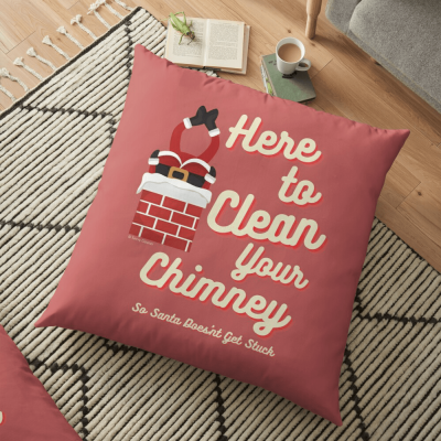Clean Your Chimney, Savvy Cleaner, Funny Cleaning Gifts, Cleaning Floor pillow