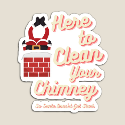 Clean Your Chimney, Savvy Cleaner, Funny Cleaning Gifts, Cleaning Magnet