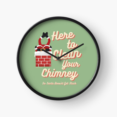 Clean Your Chimney, Savvy Cleaner, Funny Cleaning Gifts, Cleaning clock