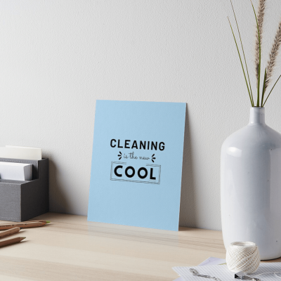 Cleaning is the New Cool, Savvy Cleaner Funny Cleaning Gifts, Cleaning Art Board Print