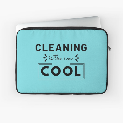 Cleaning is the New Cool, Savvy Cleaner Funny Cleaning Gifts, Cleaning Laptop Sleeve