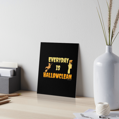 Every Day is Hallowclean, Savvy Cleaner Funny Cleaning Gifts, Cleaning Art Board Print