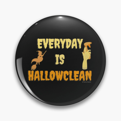Every Day is Hallowclean, Savvy Cleaner Funny Cleaning Gifts, Cleaning Button