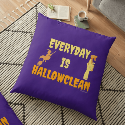 Every Day is Hallowclean, Savvy Cleaner Funny Cleaning Gifts, Cleaning Floor Pillow