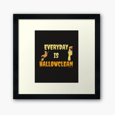 Every Day is Hallowclean, Savvy Cleaner Funny Cleaning Gifts, Cleaning Framed Art Print