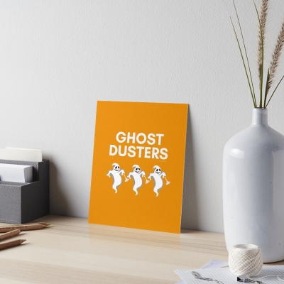 Ghost Dusters, Savvy Cleaner Funny Cleaning Gifts, Cleaning Art Board Print