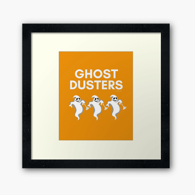 Ghost Dusters, Savvy Cleaner Funny Cleaning Gifts, Cleaning Framed Art Print