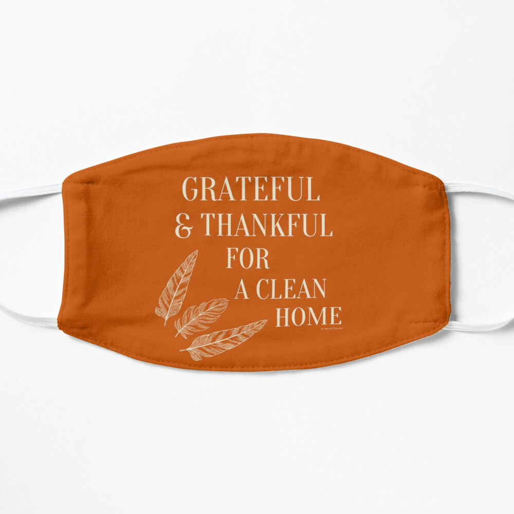 Grateful for a Clean Home, Savvy Cleaner, Funny Cleaning Gifts, Cleaning Facemask