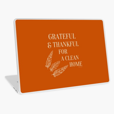 Grateful for a Clean Home, Savvy Cleaner, Funny Cleaning Gifts, Cleaning Laptop Skin