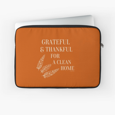 Grateful for a Clean Home, Savvy Cleaner, Funny Cleaning Gifts, Cleaning Laptop Sleeve