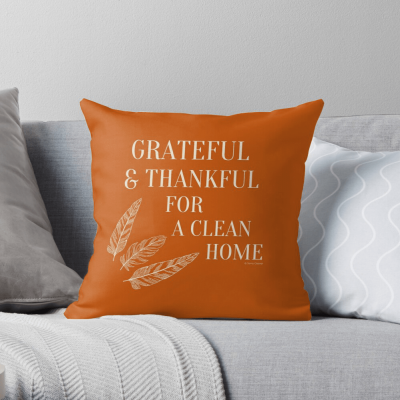 Grateful for a Clean Home, Savvy Cleaner, Funny Cleaning Gifts, Cleaning Throw pillow
