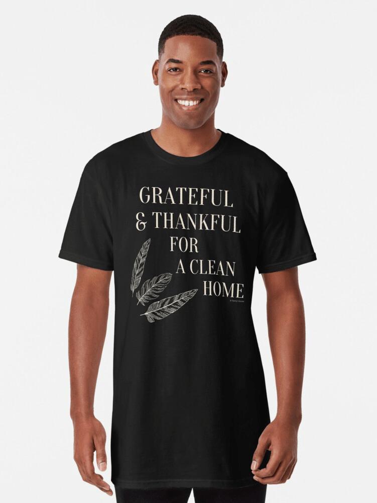 long shirt grateful for a clean home