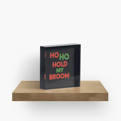 Ho Ho Hold My Broom, Savvy Cleaner Funny Cleaning Gifts, Cleaning Collectible Cube