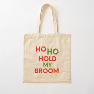 Ho Ho Hold My Broom, Savvy Cleaner Funny Cleaning Gifts, Cleaning Cotton Tote Bag