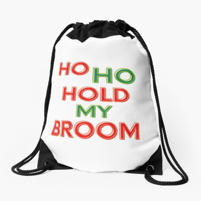 Ho Ho Hold My Broom, Savvy Cleaner Funny Cleaning Gifts, Cleaning Drawstring bag