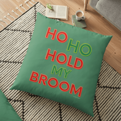 Ho Ho Hold My Broom, Savvy Cleaner Funny Cleaning Gifts, Cleaning Floor Pillow