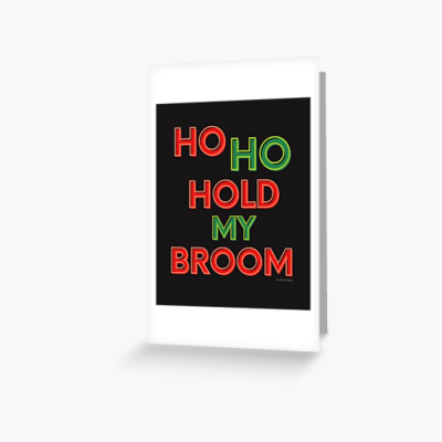 Ho Ho Hold My Broom, Savvy Cleaner Funny Cleaning Gifts, Cleaning Greeting Card