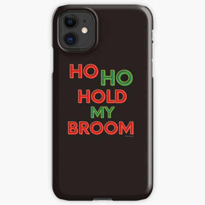 Ho Ho Hold My Broom, Savvy Cleaner Funny Cleaning Gifts, Cleaning Iphone Case