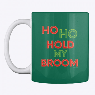 Ho Ho Hold My Broom, Savvy Cleaner Funny Cleaning Gifts, Cleaning Mug