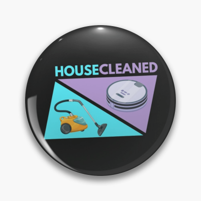 House Cleaned, Savvy Cleaner Funny Cleaning Gifts, Cleaning Button
