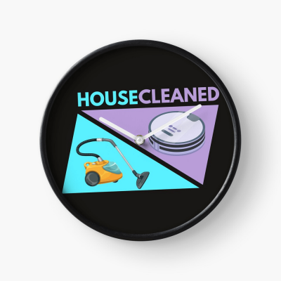 House Cleaned, Savvy Cleaner Funny Cleaning Gifts, Cleaning Clock
