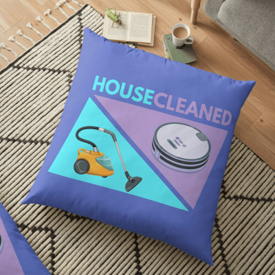 House Cleaned, Savvy Cleaner Funny Cleaning Gifts, Cleaning Floor Pillow