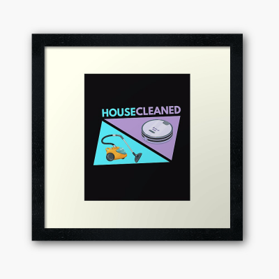 House Cleaned, Savvy Cleaner Funny Cleaning Gifts, Cleaning Framed Art Print